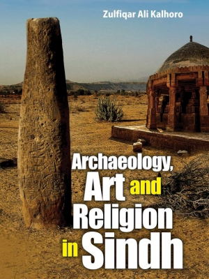 Archaeology, Art and  Religion in Sindh